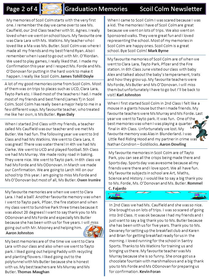 Page 2 of 4 Graduation Memories Scoil Colm Newsletter My memories of Scoil Colm starts with the very first one.