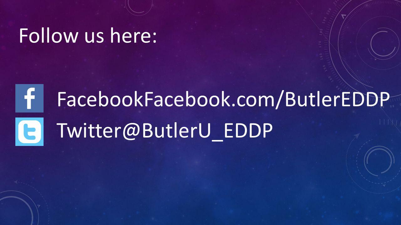 FacebookFacebook.com/ButlerEDDP Twitter@ButlerU_EDDP Follow us here: