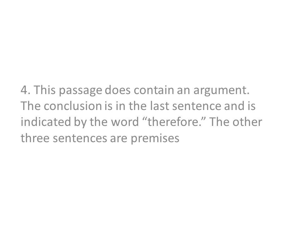 EXERCISE SET EXERCISE 5 For each of the following examples, (a) decide whether the passage contains an argument.