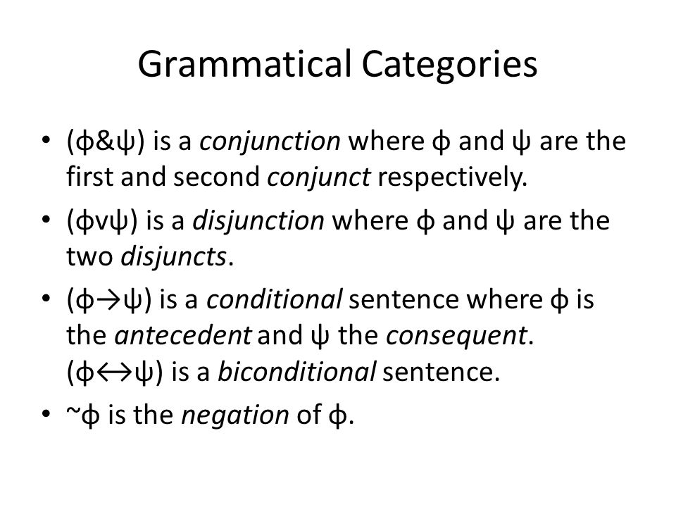 Grammatical Categories (φ&ψ) is a conjunction where φ and ψ are the first and second conjunct respectively.