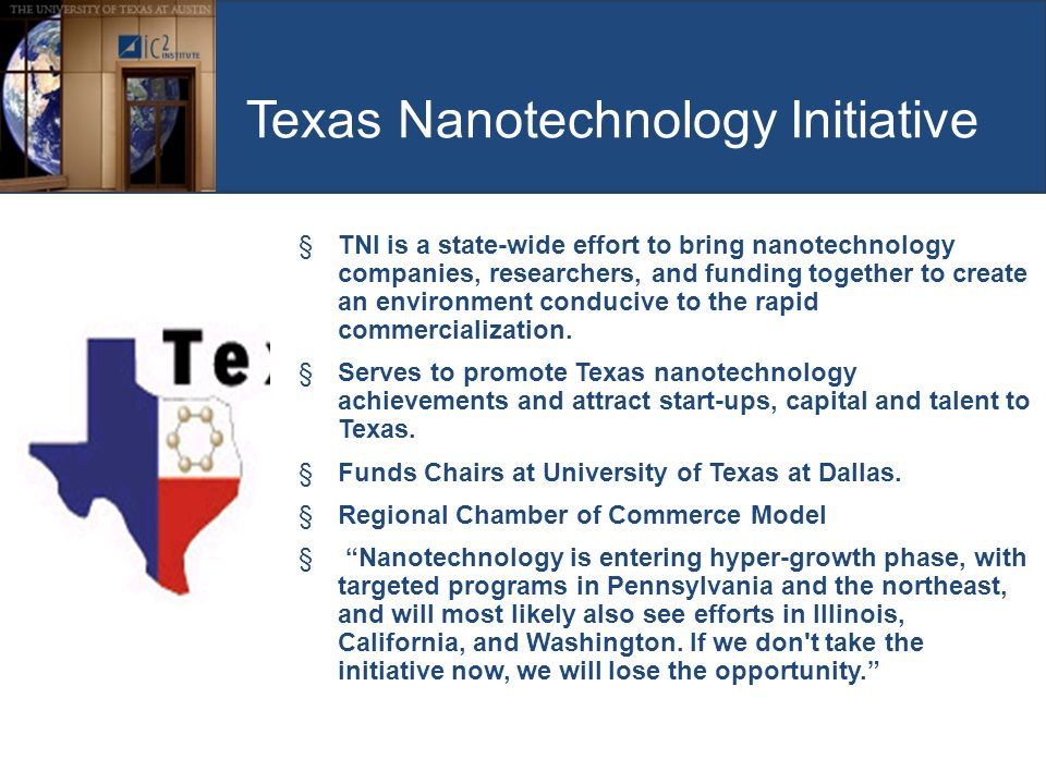 §TNI is a state-wide effort to bring nanotechnology companies, researchers, and funding together to create an environment conducive to the rapid comme