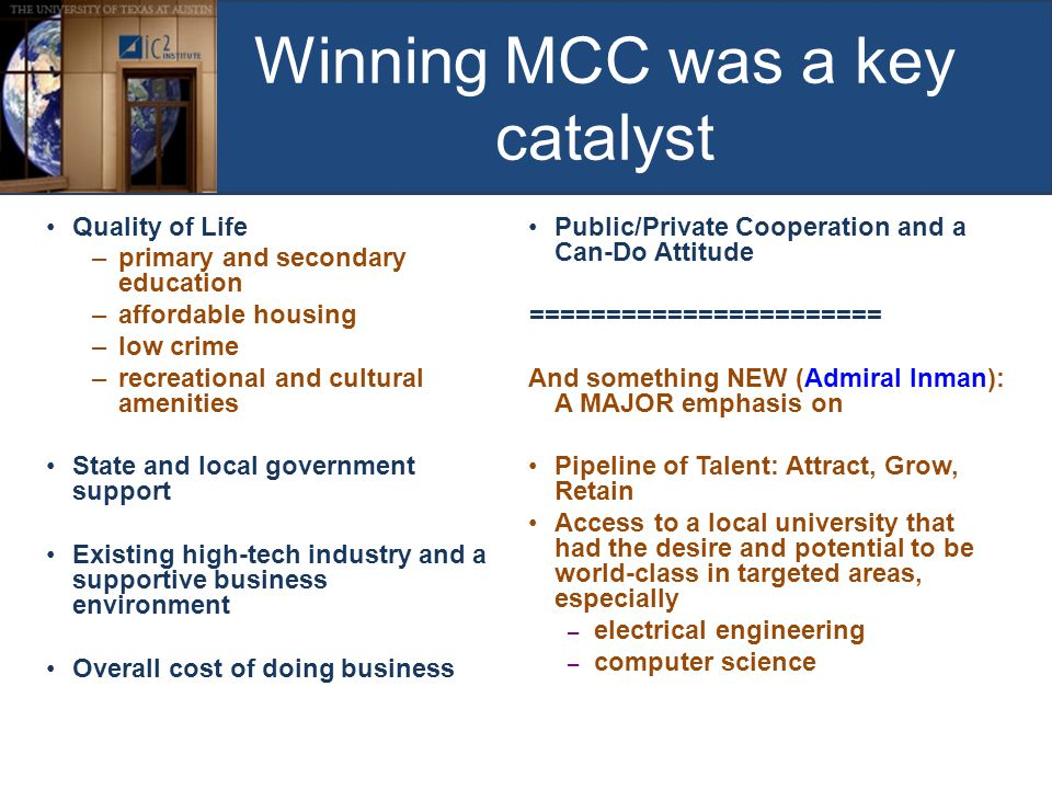 Winning MCC was a key catalyst Quality of Life –primary and secondary education –affordable housing –low crime –recreational and cultural amenities St