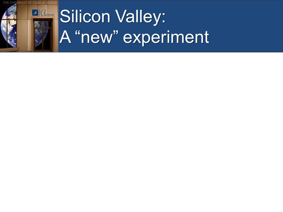 "Silicon Valley: A ""new"" experiment"