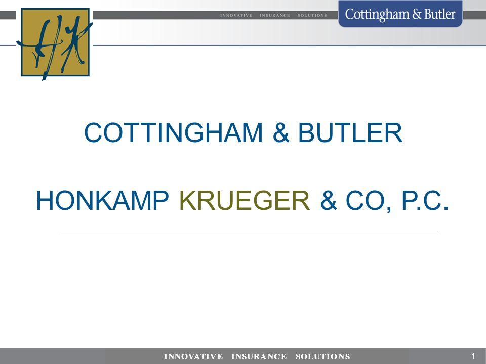 1 INNOVATIVE INSURANCE SOLUTIONS COTTINGHAM & BUTLER HONKAMP KRUEGER & CO, P.C.