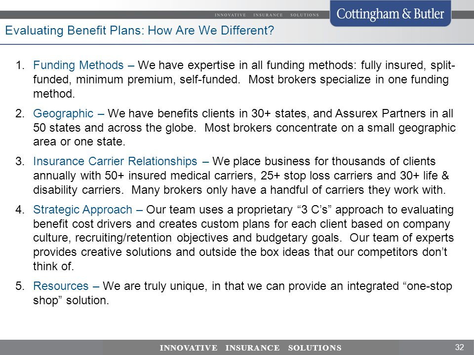 32 INNOVATIVE INSURANCE SOLUTIONS Evaluating Benefit Plans: How Are We Different.