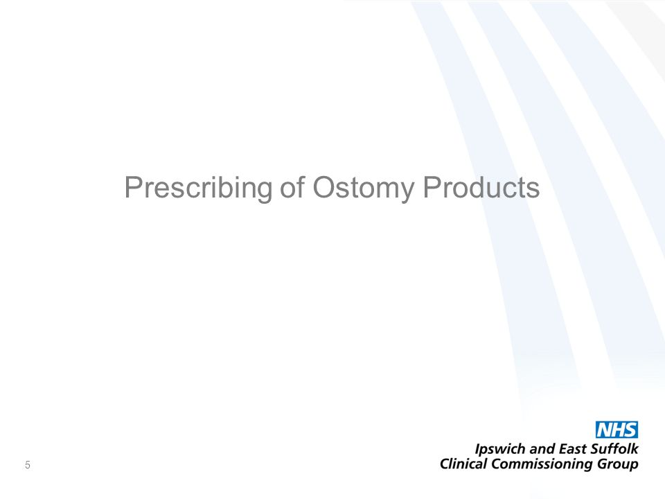 Prescribing of Ostomy Products 5