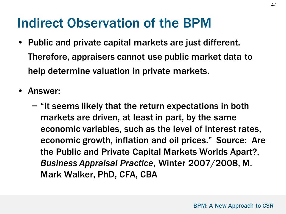 47 BPM: A New Approach to CSR Indirect Observation of the BPM Public and private capital markets are just different.