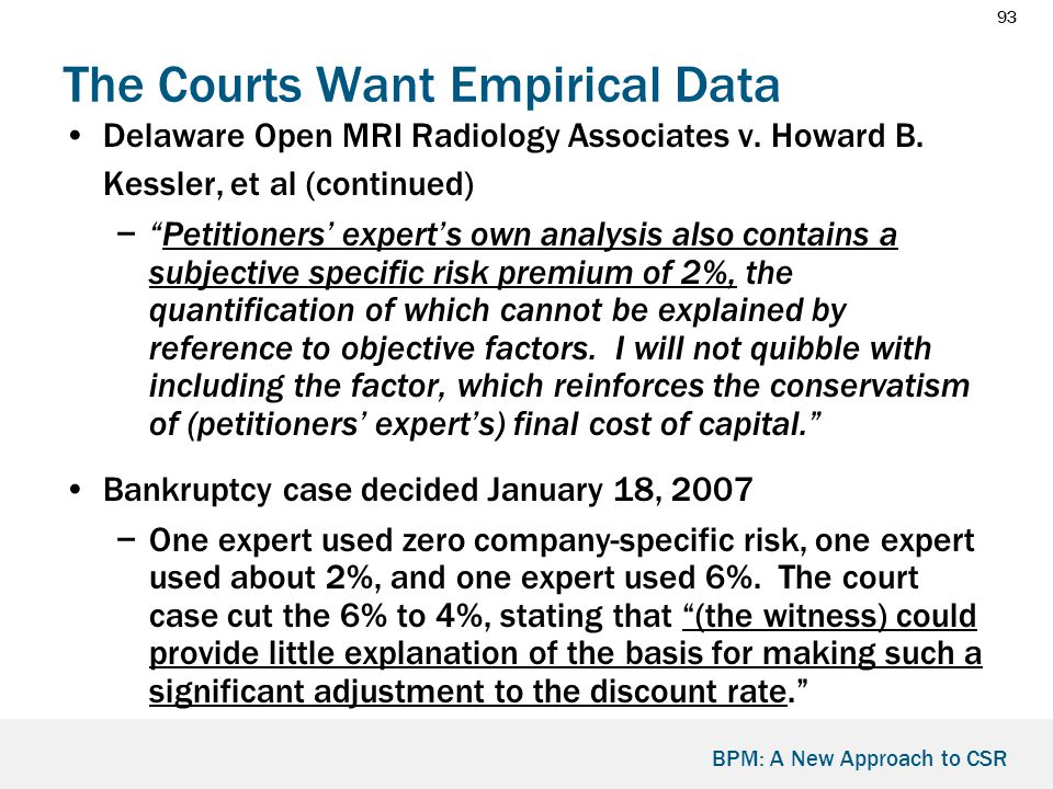 93 BPM: A New Approach to CSR The Courts Want Empirical Data Delaware Open MRI Radiology Associates v.