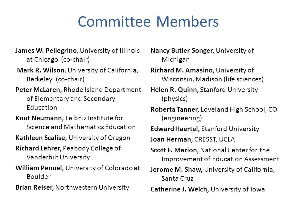 Committee Members James W. Pellegrino, University of Illinois at Chicago (co-chair) Mark R.