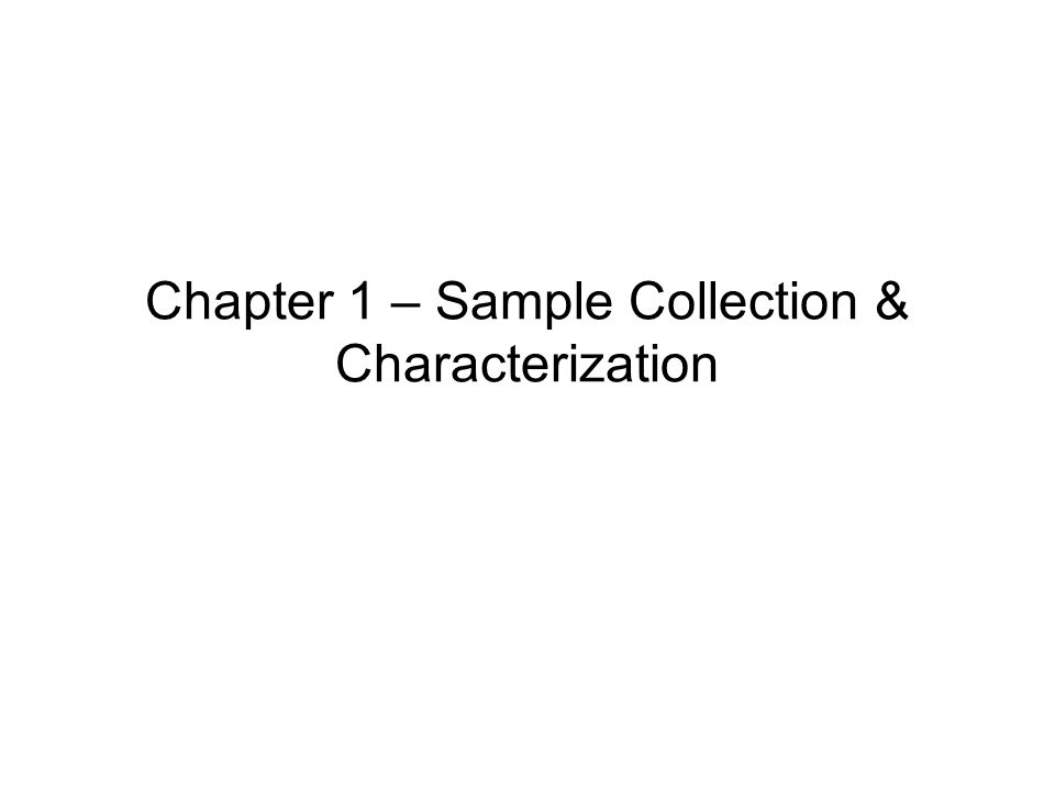 Chapter 1 – Sample Collection & Characterization
