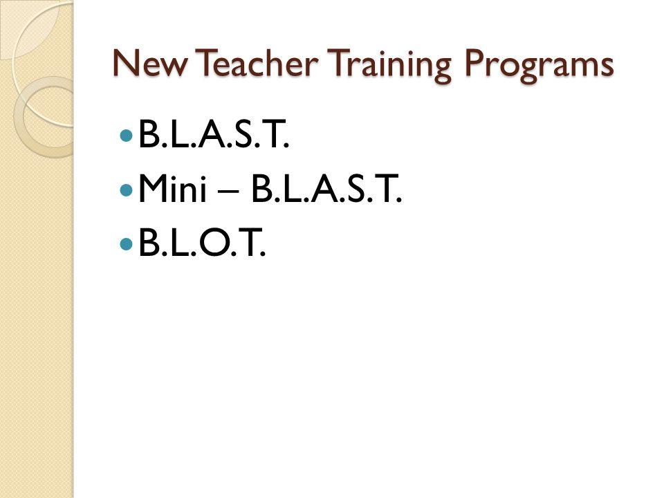 New Teacher Training Programs B.L.A.S.T. Mini – B.L.A.S.T. B.L.O.T.