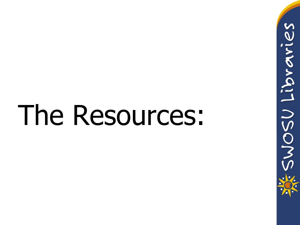 The Resources: