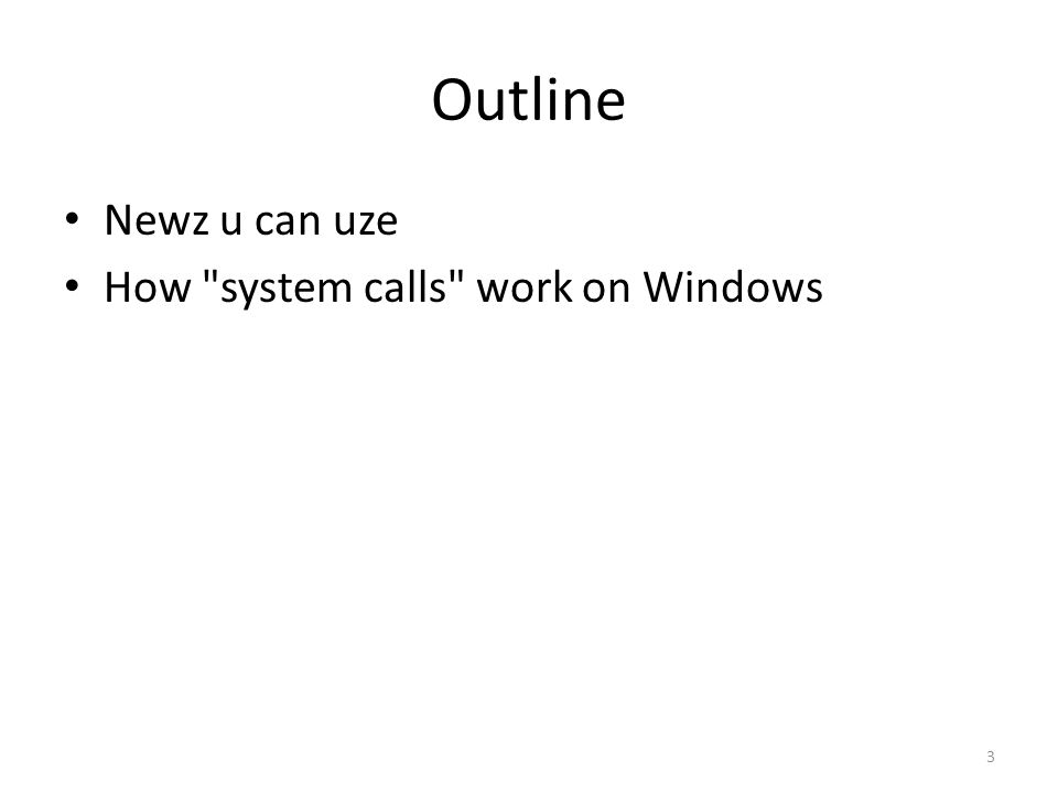 Outline Newz u can uze How system calls work on Windows 3