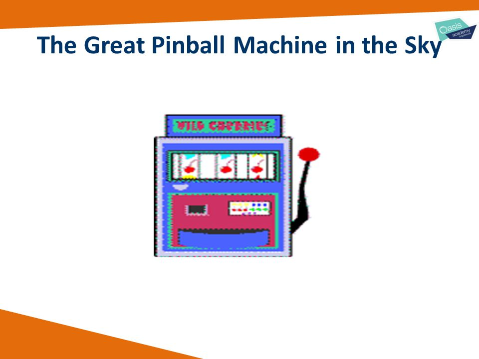 The Great Pinball Machine in the Sky