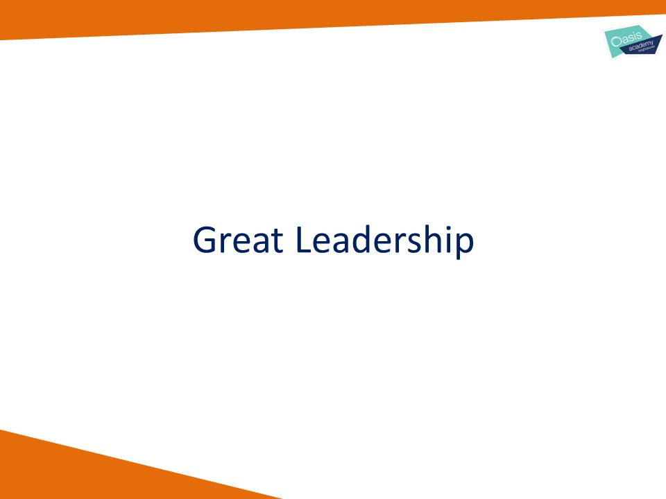 What Makes Great Leadership.