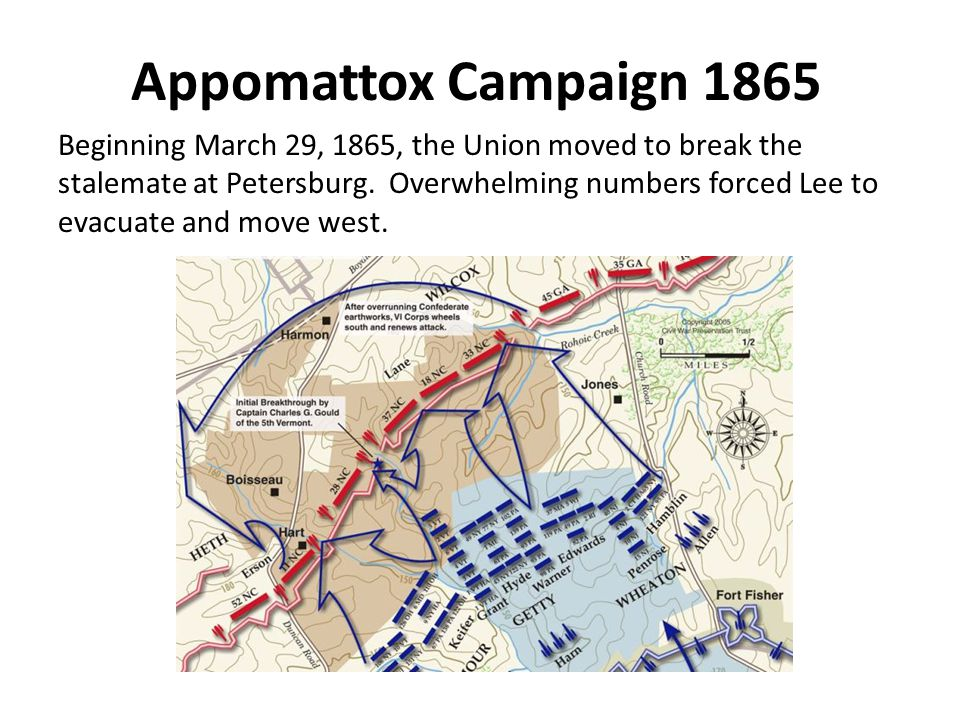 Appomattox Campaign 1865 Beginning March 29, 1865, the Union moved to break the stalemate at Petersburg.
