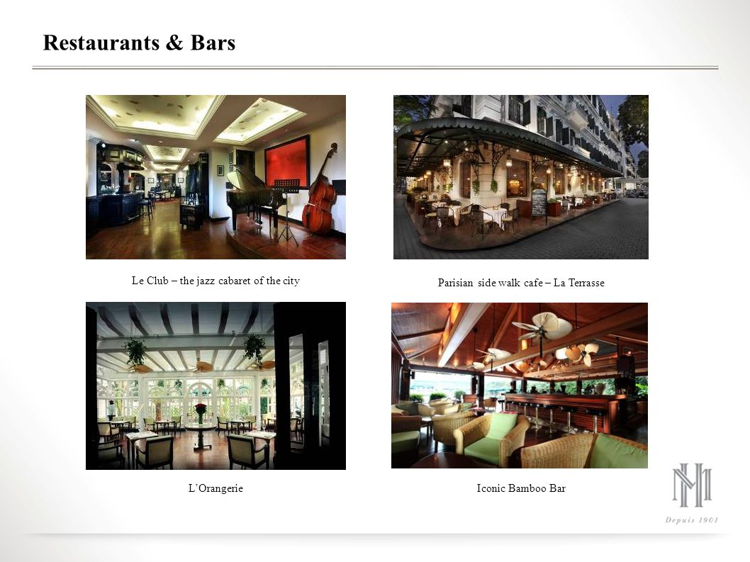 Restaurants & Bars Le Club – the jazz cabaret of the city L'OrangerieIconic Bamboo Bar Parisian side walk cafe – La Terrasse