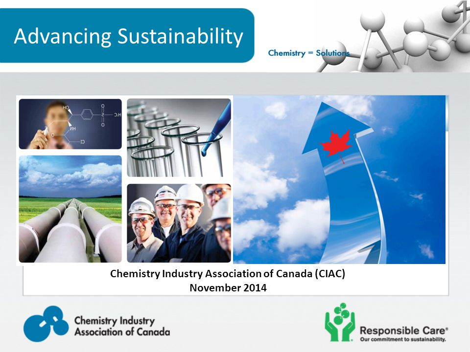 Advancing Sustainability Chemistry Industry Association of Canada (CIAC) November 2014