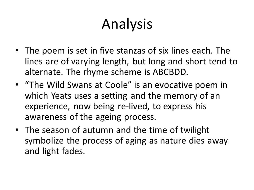 Analysis The poem is set in five stanzas of six lines each.