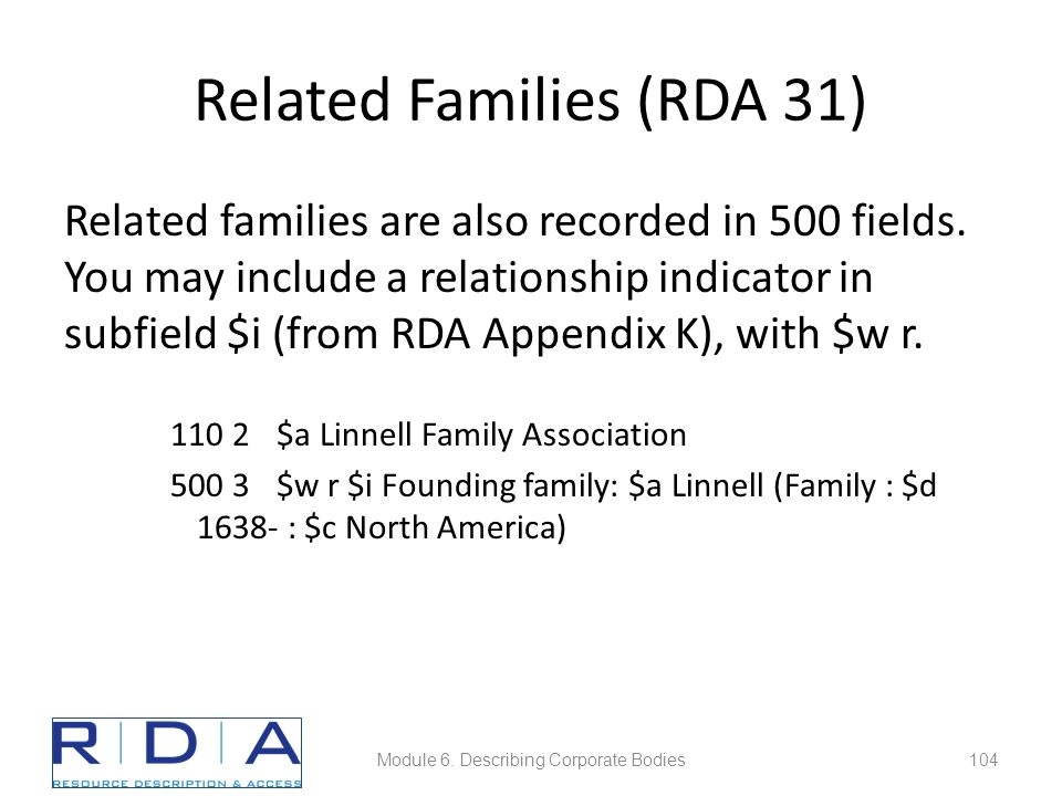 Related Families (RDA 31) Related families are also recorded in 500 fields.