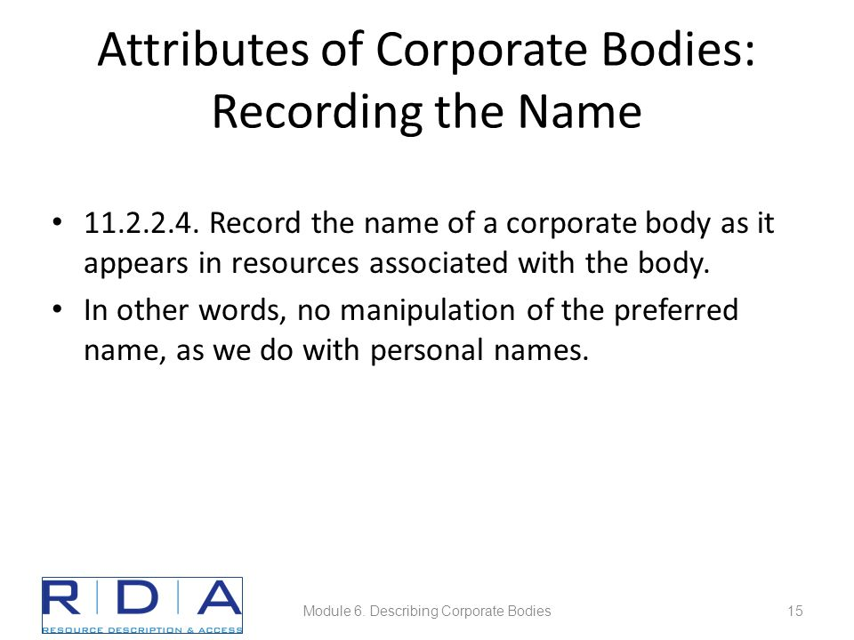 Attributes of Corporate Bodies: Recording the Name 11.2.2.4.