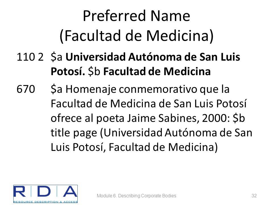 Preferred Name (Facultad de Medicina) 110 2$a Universidad Autónoma de San Luis Potosí.