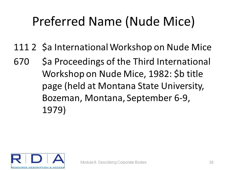 Preferred Name (Nude Mice) 111 2$a International Workshop on Nude Mice 670$a Proceedings of the Third International Workshop on Nude Mice, 1982: $b title page (held at Montana State University, Bozeman, Montana, September 6-9, 1979) Module 6.