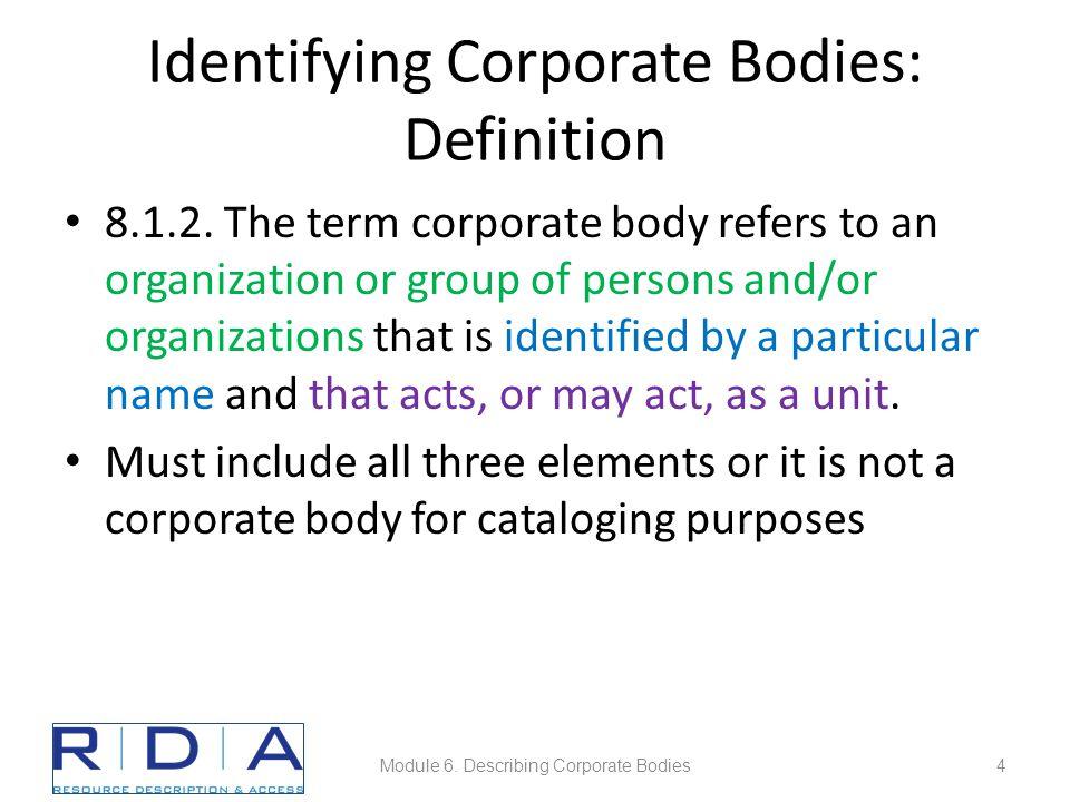 Module 6. Describing Corporate Bodies65
