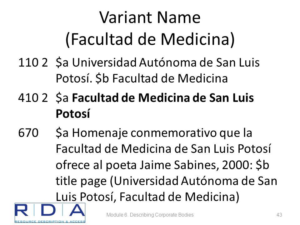 Variant Name (Facultad de Medicina) 110 2$a Universidad Autónoma de San Luis Potosí.