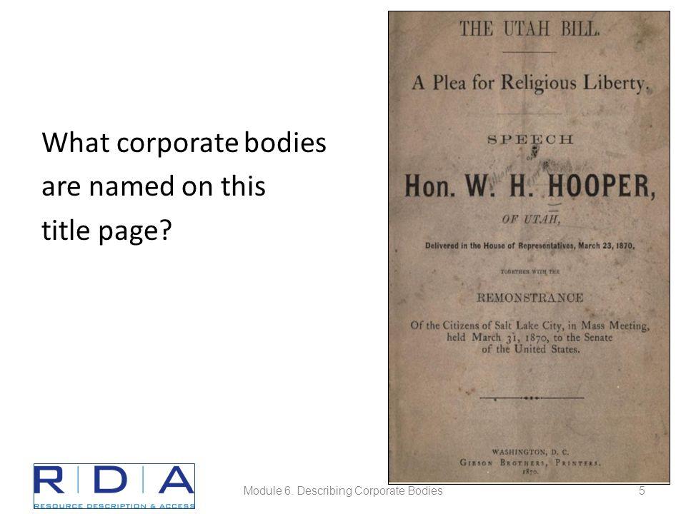 Title page Published 1982 Module 6. Describing Corporate Bodies36