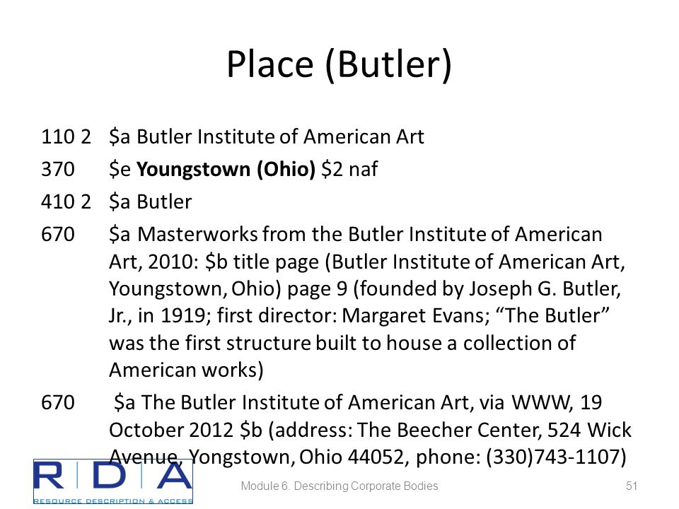 Place (Butler) 110 2$a Butler Institute of American Art 370$e Youngstown (Ohio) $2 naf 410 2$a Butler 670$a Masterworks from the Butler Institute of A