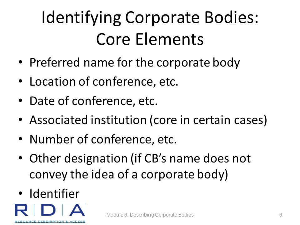 Module 6. Describing Corporate Bodies77