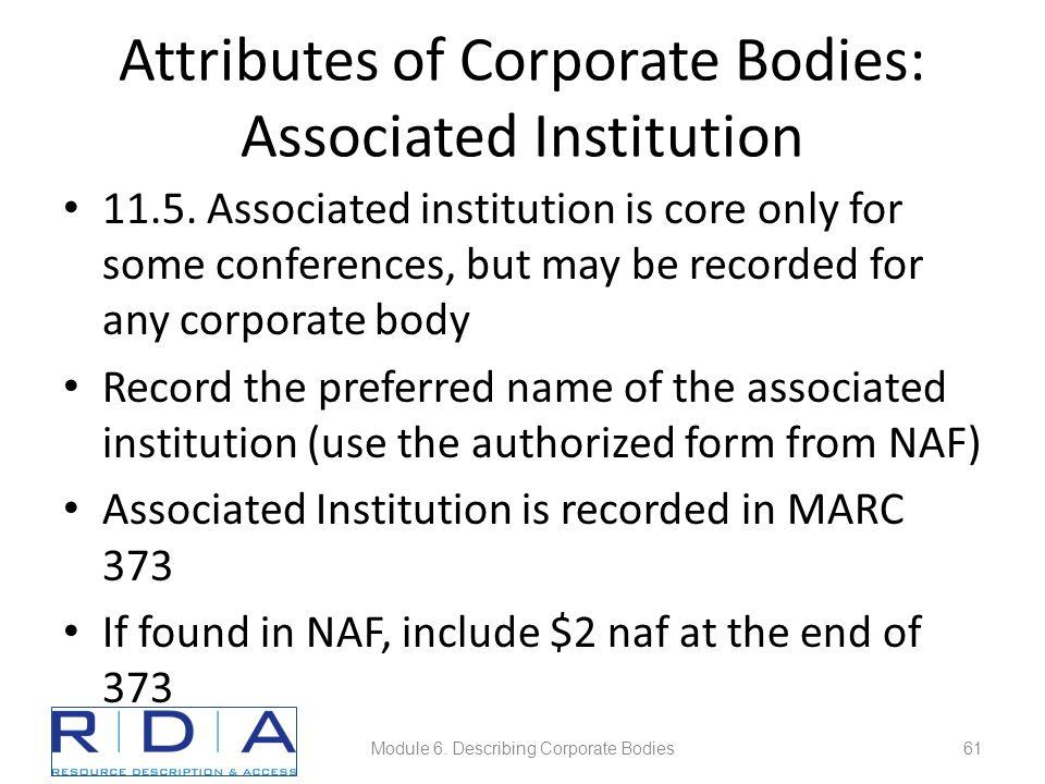 Attributes of Corporate Bodies: Associated Institution 11.5.