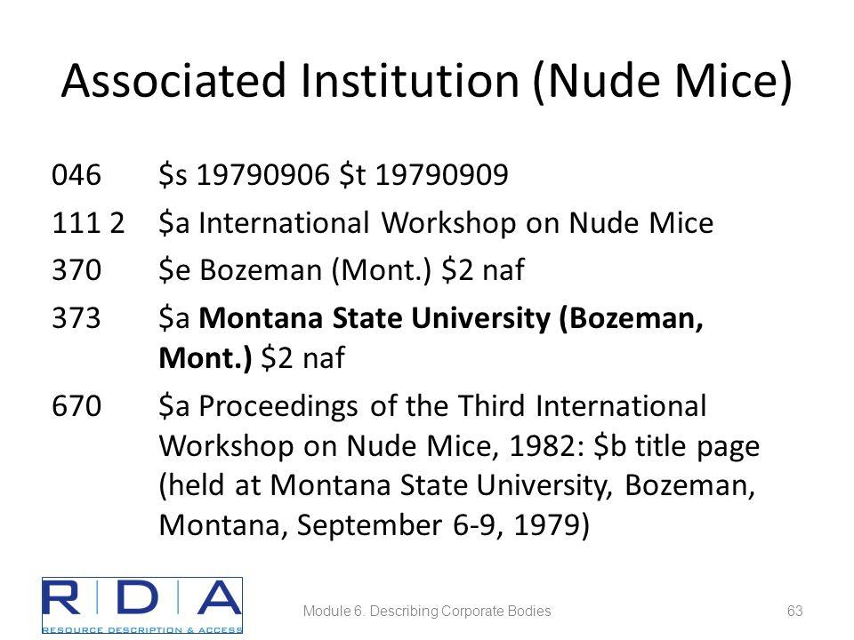 Associated Institution (Nude Mice) 046$s 19790906 $t 19790909 111 2$a International Workshop on Nude Mice 370$e Bozeman (Mont.) $2 naf 373$a Montana State University (Bozeman, Mont.) $2 naf 670$a Proceedings of the Third International Workshop on Nude Mice, 1982: $b title page (held at Montana State University, Bozeman, Montana, September 6-9, 1979) Module 6.