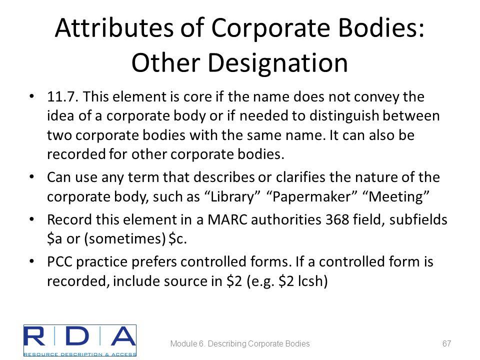 Attributes of Corporate Bodies: Other Designation 11.7.