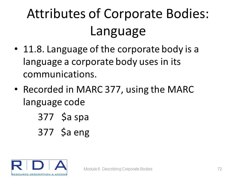 Attributes of Corporate Bodies: Language 11.8.