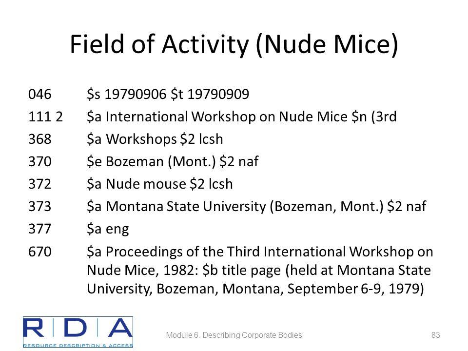 Field of Activity (Nude Mice) 046$s 19790906 $t 19790909 111 2$a International Workshop on Nude Mice $n (3rd 368$a Workshops $2 lcsh 370$e Bozeman (Mont.) $2 naf 372$a Nude mouse $2 lcsh 373$a Montana State University (Bozeman, Mont.) $2 naf 377$a eng 670$a Proceedings of the Third International Workshop on Nude Mice, 1982: $b title page (held at Montana State University, Bozeman, Montana, September 6-9, 1979) Module 6.