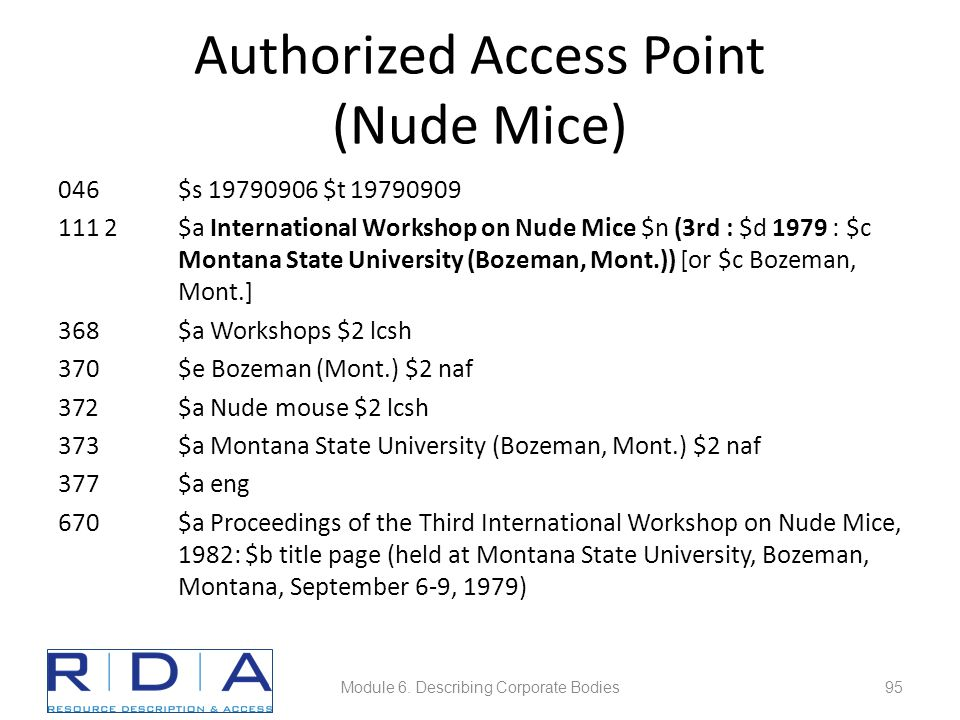 Authorized Access Point (Nude Mice) 046$s 19790906 $t 19790909 111 2$a International Workshop on Nude Mice $n (3rd : $d 1979 : $c Montana State University (Bozeman, Mont.)) [or $c Bozeman, Mont.] 368$a Workshops $2 lcsh 370$e Bozeman (Mont.) $2 naf 372$a Nude mouse $2 lcsh 373$a Montana State University (Bozeman, Mont.) $2 naf 377$a eng 670$a Proceedings of the Third International Workshop on Nude Mice, 1982: $b title page (held at Montana State University, Bozeman, Montana, September 6-9, 1979) Module 6.