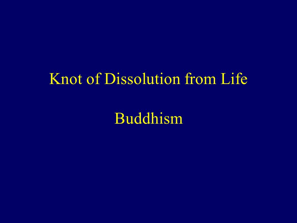 Knot of Dissolution from Life Buddhism