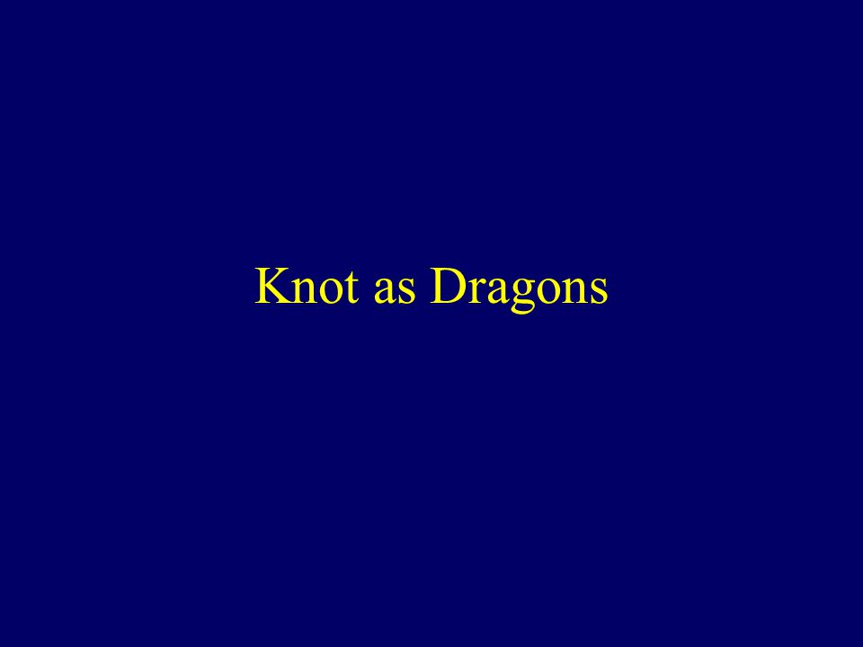 Knot as Dragons