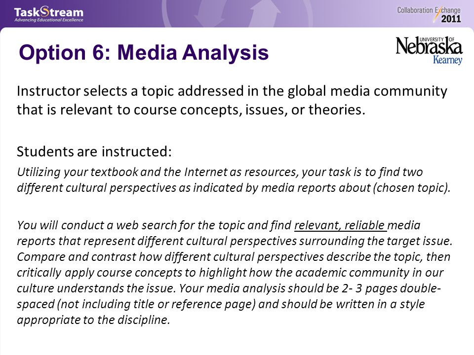 Option 6: Media Analysis Instructor selects a topic addressed in the global media community that is relevant to course concepts, issues, or theories.