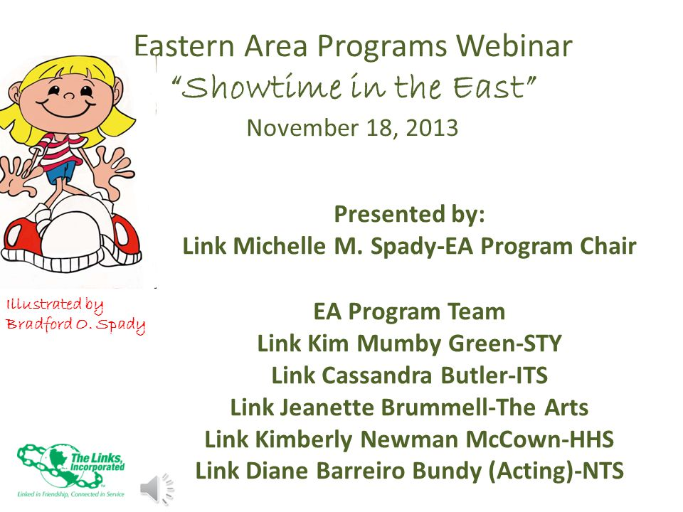 Eastern Area Programs Webinar Showtime in the East November 18, 2013 Presented by: Link Michelle M.