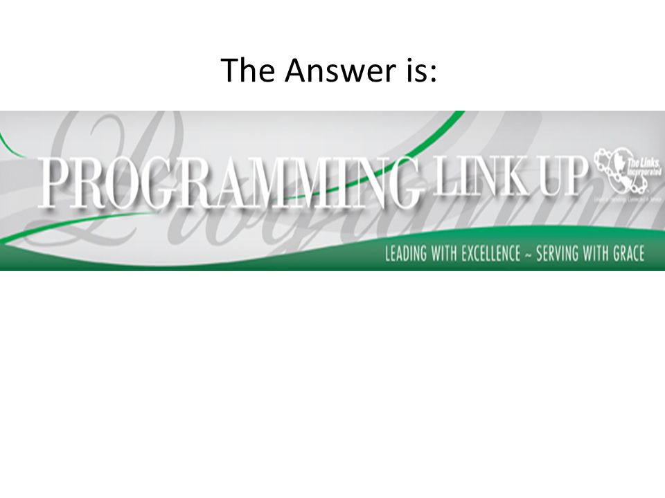 Question is: What are the 2 most important websites that you need to know as a member of The Links, Incorporated?