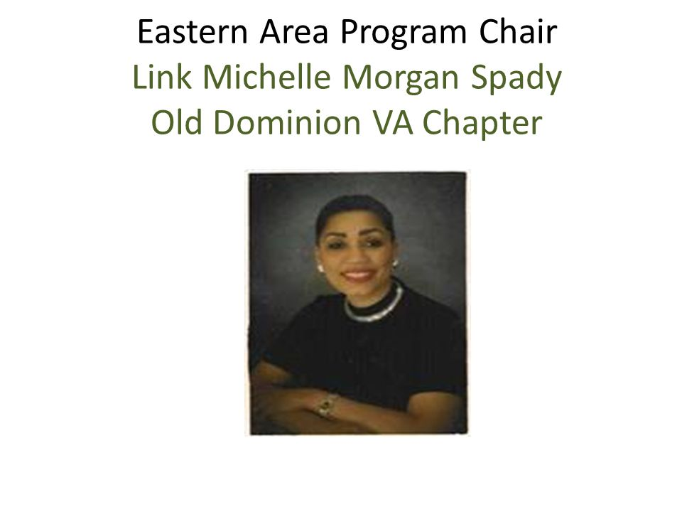 Eastern Area Program Chair Link Michelle Morgan Spady Old Dominion VA Chapter