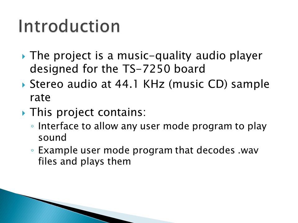  The project is a music-quality audio player designed for the TS-7250 board  Stereo audio at 44.1 KHz (music CD) sample rate  This project contains
