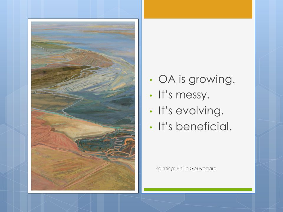 Painting: Philip Gouvedare OA is growing. It's messy. It's evolving. It's beneficial.