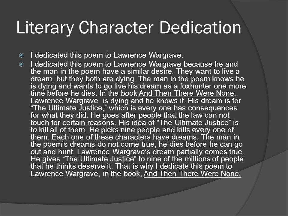 Literary Character Dedication  I dedicated this poem to Lawrence Wargrave.