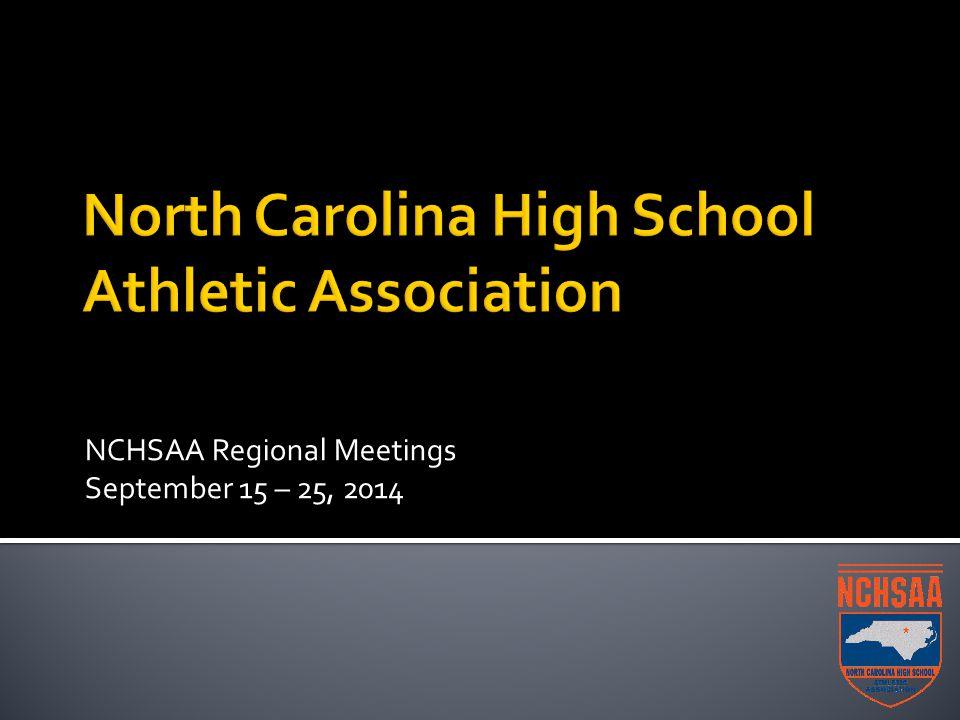 NCHSAA Regional Meetings September 15 – 25, 2014