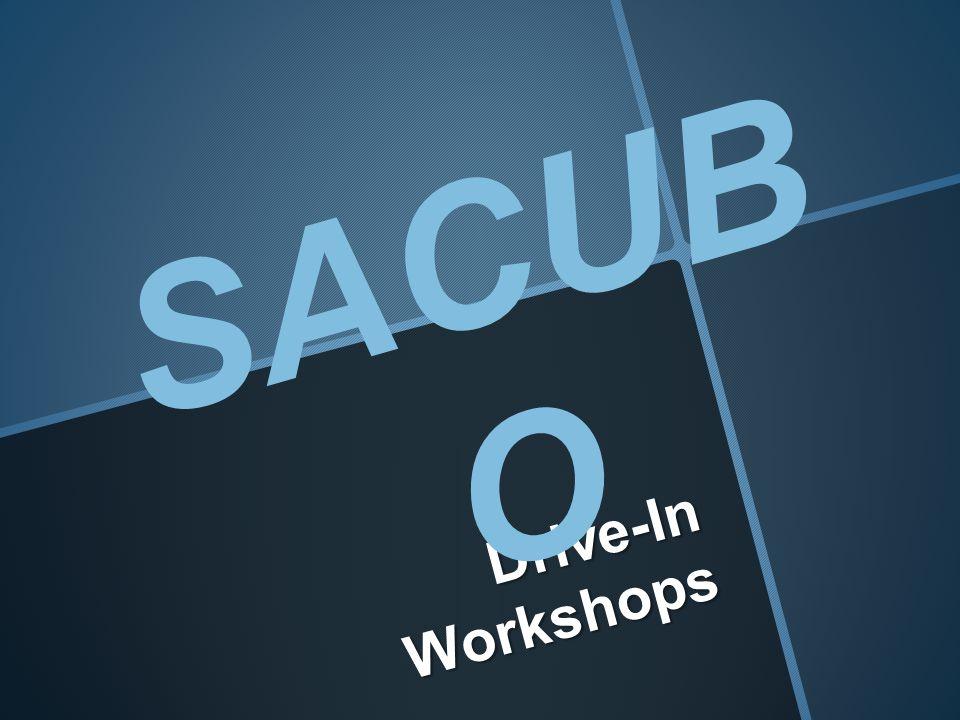 Drive-In Workshops SACUB O