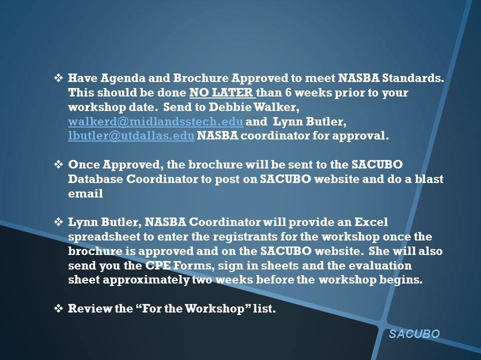  Have Agenda and Brochure Approved to meet NASBA Standards.